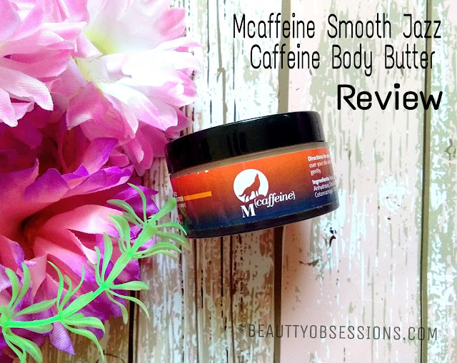 Mcaffeine Smooth Jazz Caffeine Body Butter Review