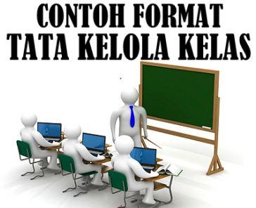 Download Terbaru 2017 Contoh Format Tata Kelola Kelas Dengan Sistem Belajar