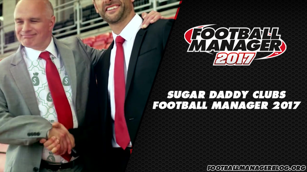 Football Manager 2017 Sugar Daddy