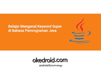 Belajar Mengenal Keyword Super di Bahasa Pemrograman Java