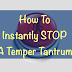 Stop Temper Tantrums Instantly  (Works For All Ages!)