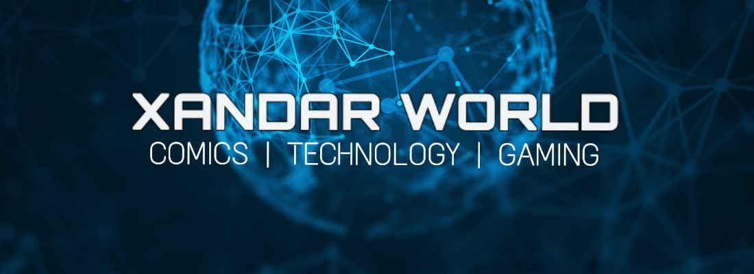 Xandar World | Comics, Technology, Gaming