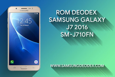 ROM DEODEX SAMSUNG J710FN