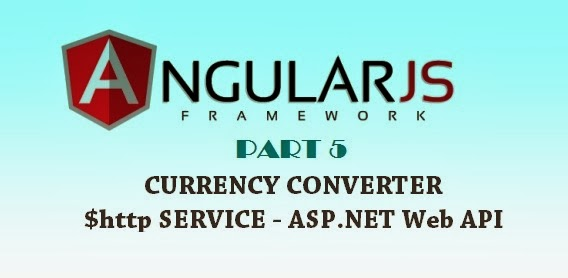 Currency Converter using AngularJS, ASP NET Web API and Web Forms