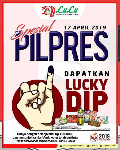 #LuluDeptStore - #Promo Spesial Pilpres 2019 & Dapatkan Lucky Dip (17 April 2019)