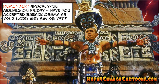 obama, obama jokes, hope and change, stilton jarlsberg, conservative, Mayans, apocalypse, end of the world