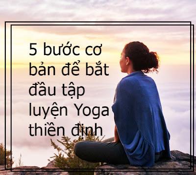5 bước cơ bản để bắt đầu tập luyện Yoga thiền định