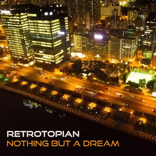 Retrotopian second single release is Nothing But A Dream