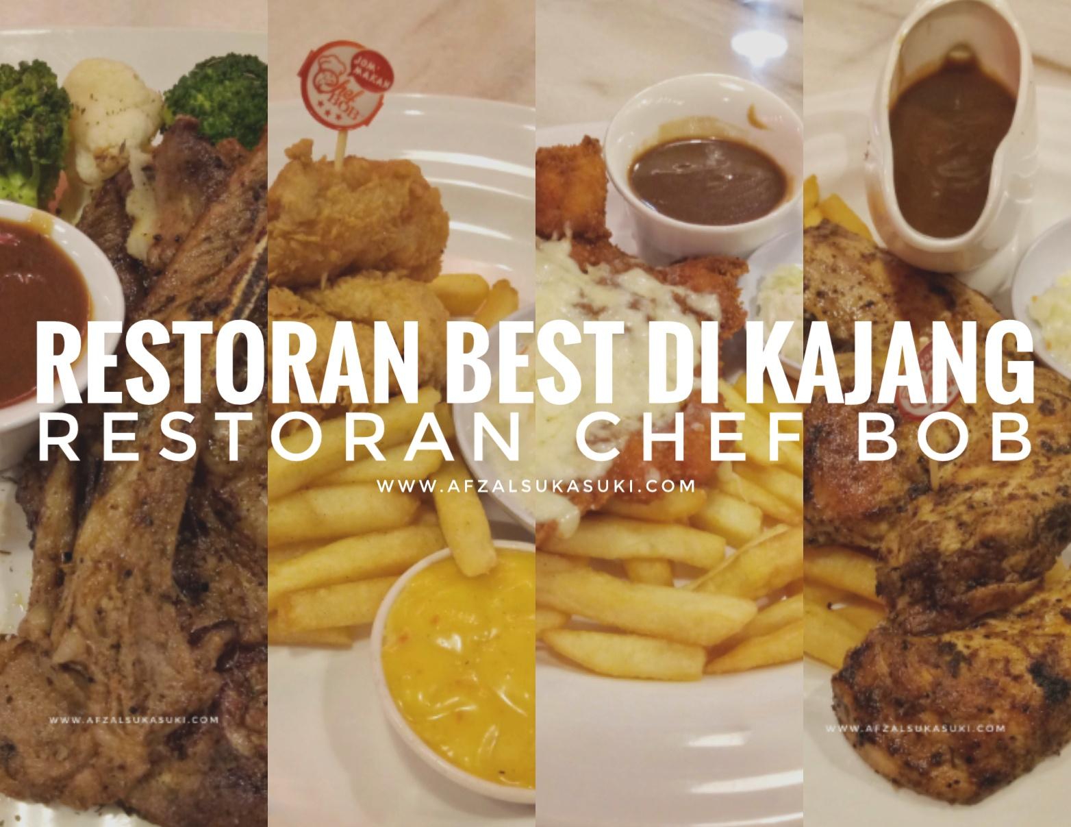 Tempat Makan Best Di Kajang Restoran Chef Bob