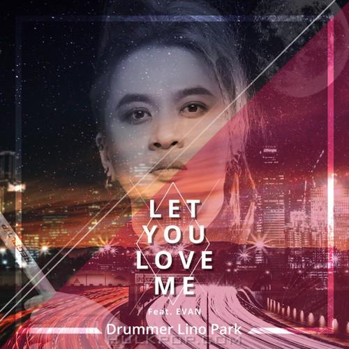 Drummer LINO PARK – Let You Love Me – Single