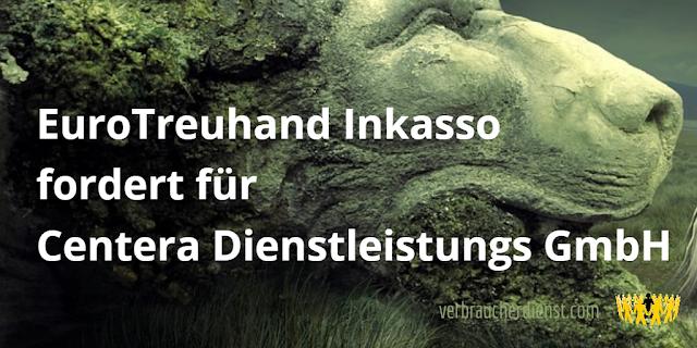 Titel: EuroTreuhand Inkasso GmbH fordert für Centera Dienstleistungs GmbH