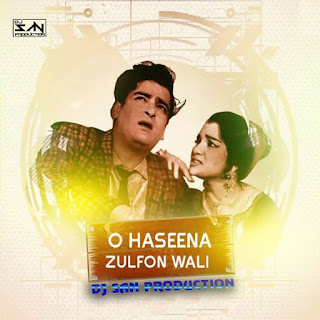 O Hasina Zulfo Wali - DJ San production