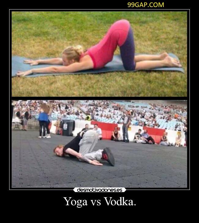 Lol Funny Meme About Yoga Vs Vodka
