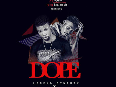 DOWNLOAD MP3: Legend Otwenty Ft Dabzsonderek - Dope | @legendotwenty