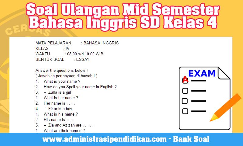 Soal Ulangan Mid Semester Bahasa Inggris Sd Kelas 4 Administrasi Pendidikan
