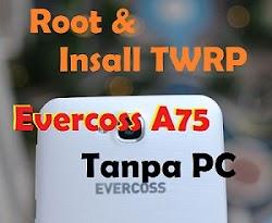 Cara Root Dan Install TWRP Evercoss A75 / Max Tanpa PC
