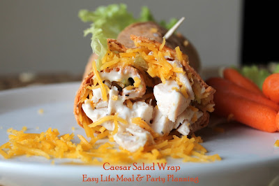 Easy Life Meal & Party Planning - Caesar Salad Wrap  - a 5 minute main dish
