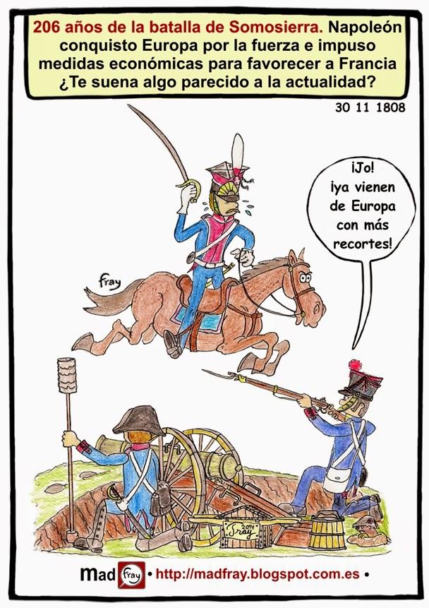 206 años de la batalla de Somosierra.   Napoleón conquisto Europa por la fuerza e impuso medidas económicas para favorecer a Francia ¿Te suena algo parecido a la actualidad?