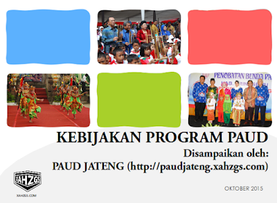 Presentasi Kebijakan Program PAUD by PAUD JATENG PPT