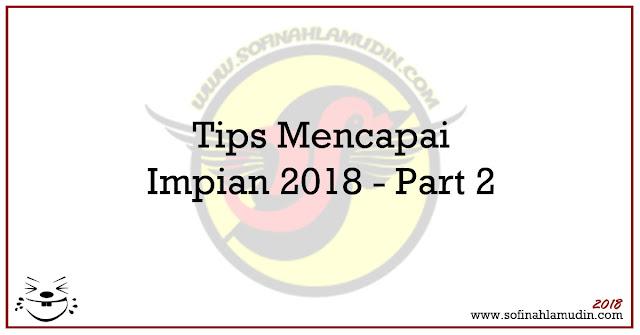 Tips Mencapai Impian 2018 - Part 2 - Sofinah Lamudin