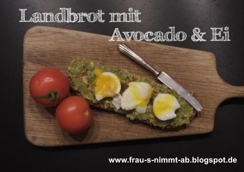 frau s nimmt ab brotzeit landbrot mit avocado und ei. Black Bedroom Furniture Sets. Home Design Ideas