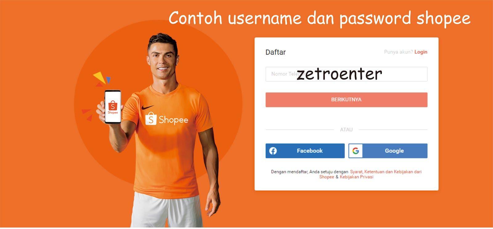 Contoh Username Dan Password Shopee Yang Benar Saat Mendaftar Zetro Enter