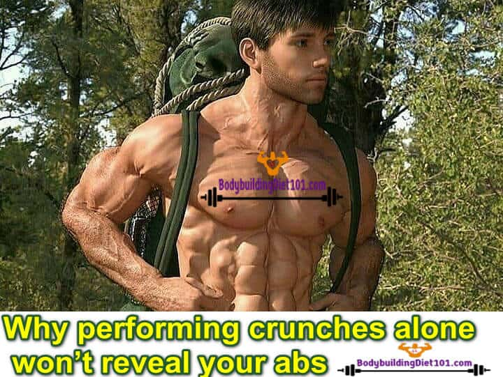 Working your abs alone is not sufficient to reveal the muscle hidden beneath the layer of fat. In fact it only plays a small role