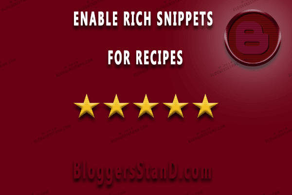 How To Add Schema.Org Recipe Markup In Blogger Template to display reviews number and star ratings in google search