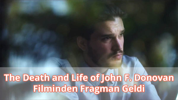 The Death and Life of John F. Donovan Fragman İzle