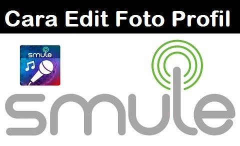 Cara Edit Foto Profil Smule