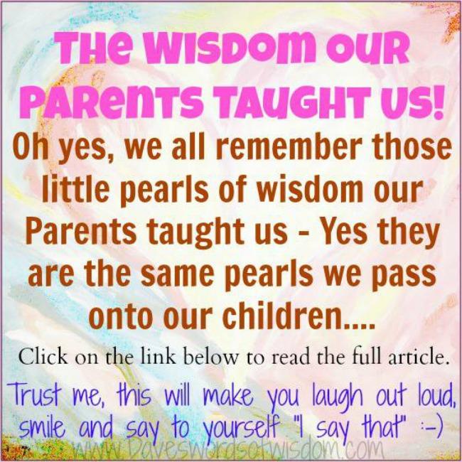 Daveswordsofwisdom.com: The Wisdom Our Parents Taught Us