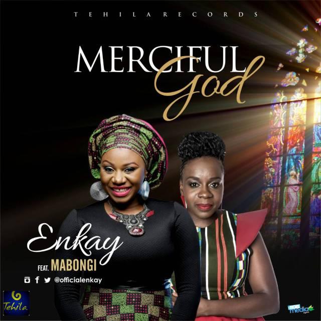 Music + Video:  Merciful God -  Enkay Ft Mabongi