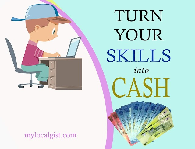 TURN YOUR SKILLS INTO CASH AT THE COMFORT OF YOUR HOME