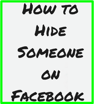 How To Hide Someone On Facebook