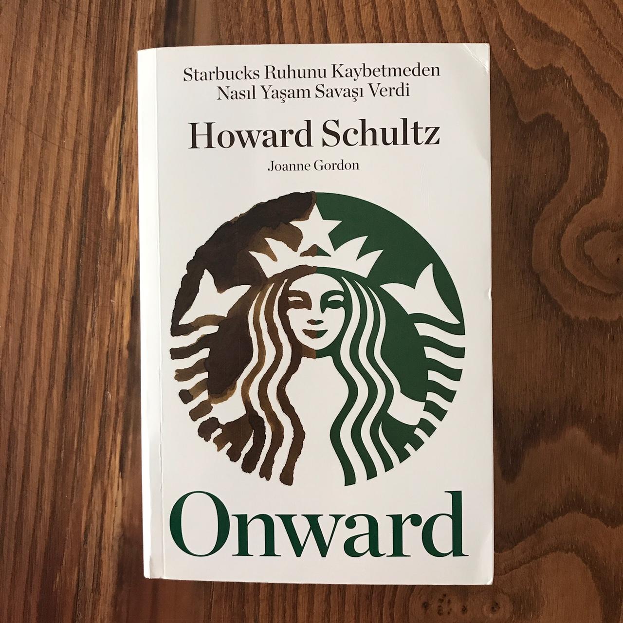 Onward - Starbucks Ruhunu Kaybetmeden Nasil Yasam Savasi Verdi (Kitap)