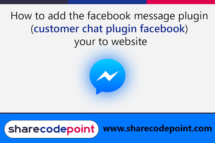 How to add the facebook messenger plugin (customer chat plugin facebook) your to website