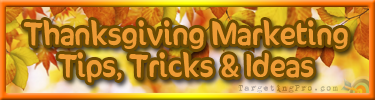 Free Thanksgiving Marketing Ideas Tips and Tricks - Targeting Pro