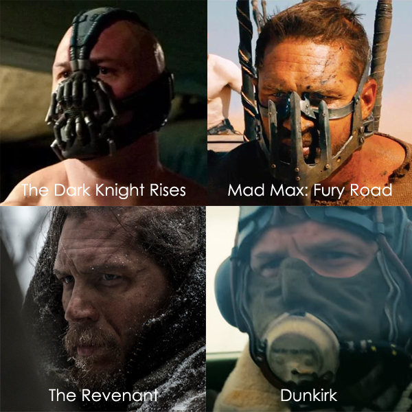 four images of Tom Hardy with his face partially covered for roles in four different films: The Dark Knight Rises, Mad Max: Fury Road, The Revenant, and Dunkirk