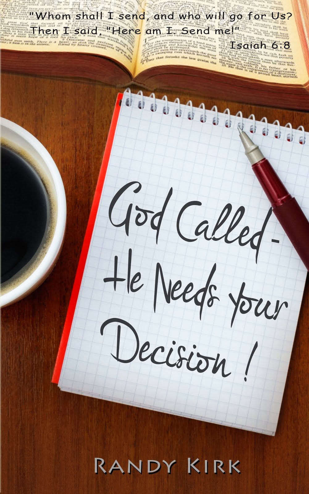 God Called - He Needs Your Decision!