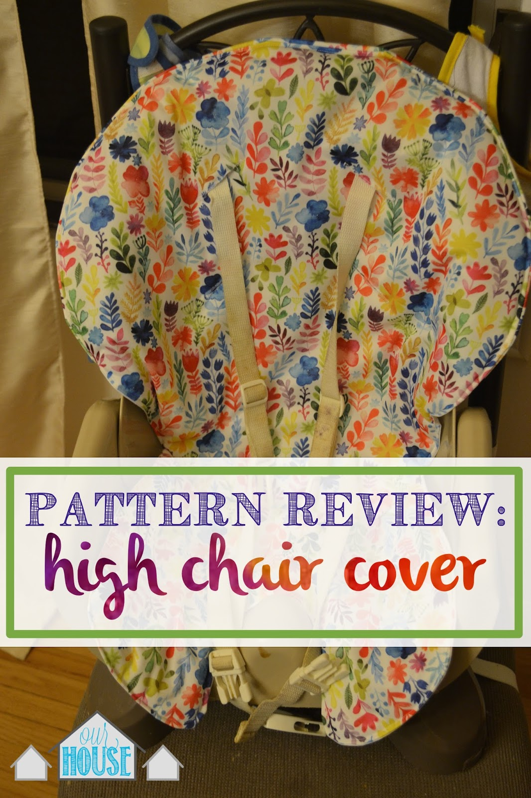 Our house in the middle of our street pattern review high chair cover