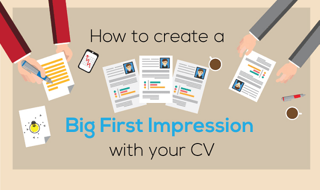 How To Make a Big Impression With Your CV