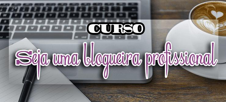 Curso blogueira profissional