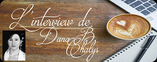 https://unpeudelecture.blogspot.fr/2018/01/interview-dana-b-chalys.html