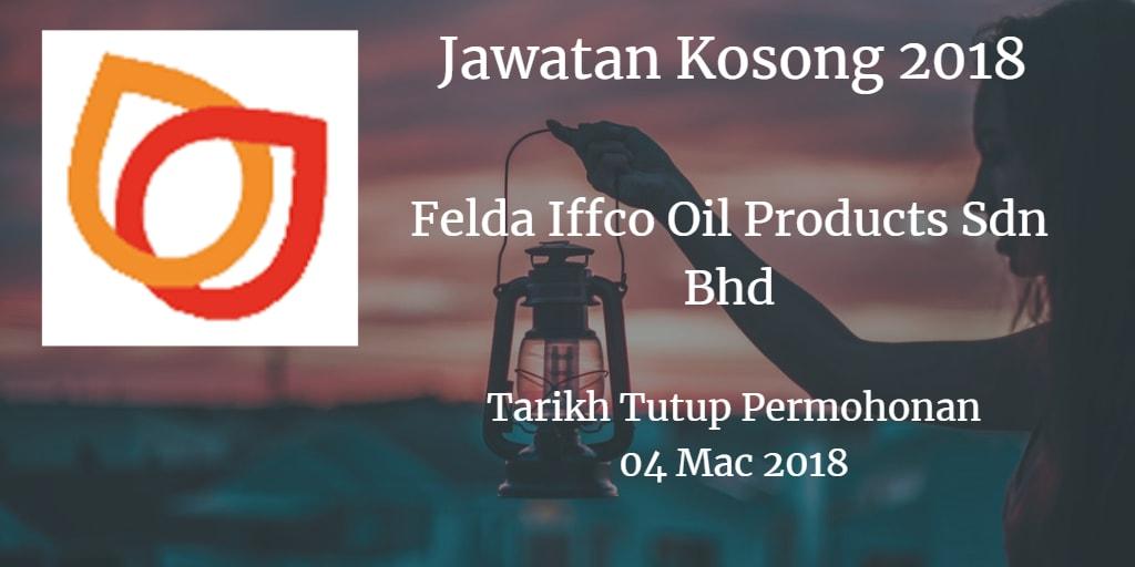 Jawatan Kosong Felda Iffco Oil Products Sdn Bhd 04 Mac 2018