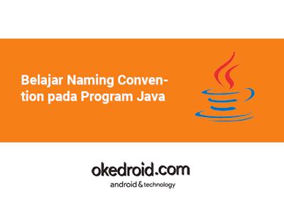 Belajar Aturan Ketentuan Penamaan Tulisan Nama Aturan Menulis Penulisan Code Program Java