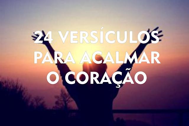 Nos Momentos De Aflição 24 Versículos Para Acalmar O Coração