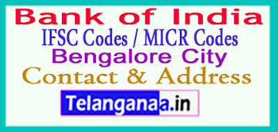 Bank of India IFSC Codes MICR Codes in Bengalore City