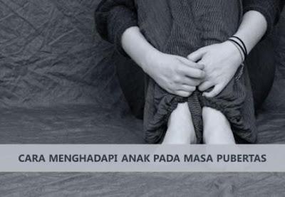 cara menghadapi anak pada masa pubertas