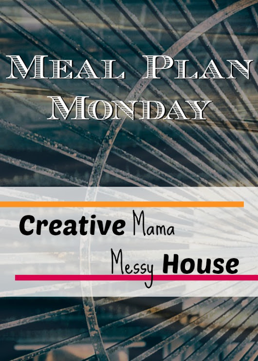 Meal Plan Monday: Wrapping up March and Hello April