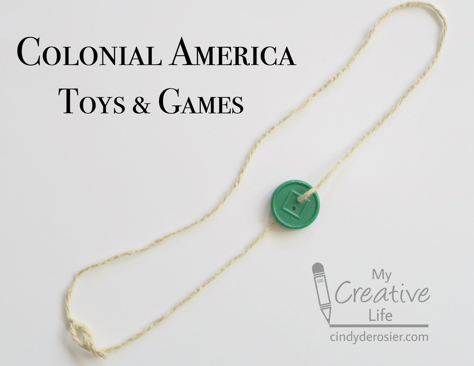 Cindy Derosier My Creative Life Colonial Games And Toys